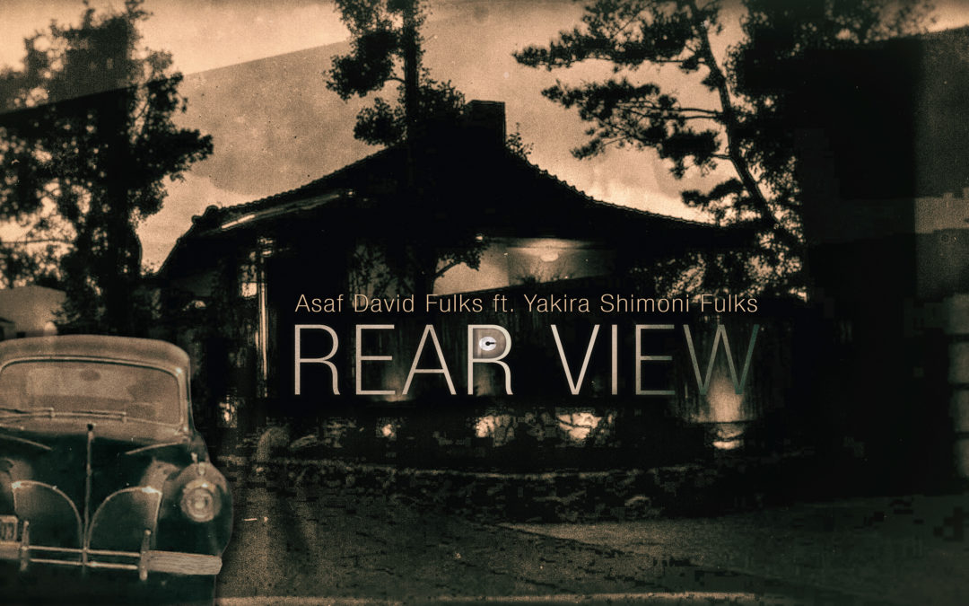 Asaf David Fulks new music video REAR VIEW ft. Yakira Shimoni Fulks   The OC Recording Company