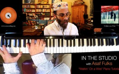 In the Studio with Asaf Fulks – Walkin' on a Wire Piano Tutorial