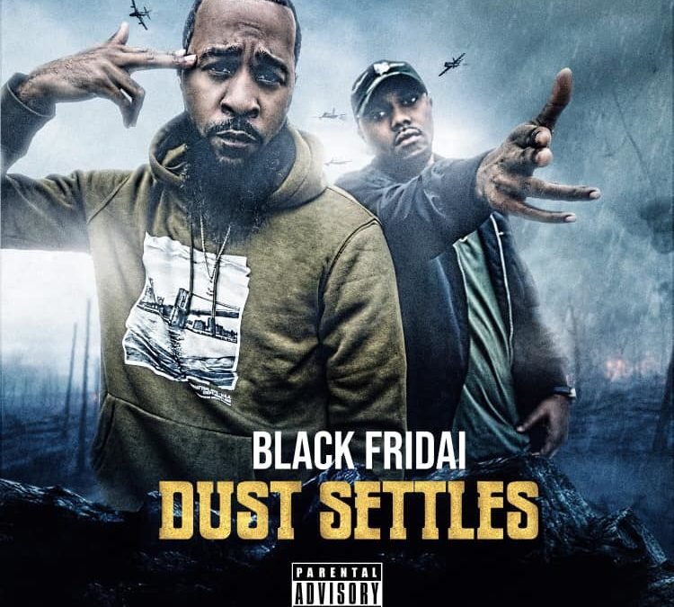 Black Fridai – DUST SETTLES