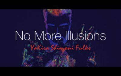 Yakira Shimoni Fulks – No More Illusions is now playing!