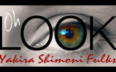 Yakira Shimoni Fulks – Oh Look!
