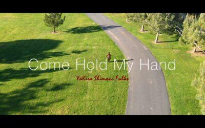 Yakira Shimoni Fulks – Come Hold My Hand is now playing!