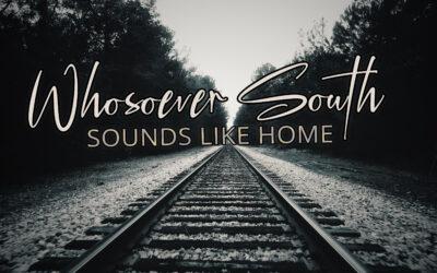 Whosoever South – Sounds Like Home