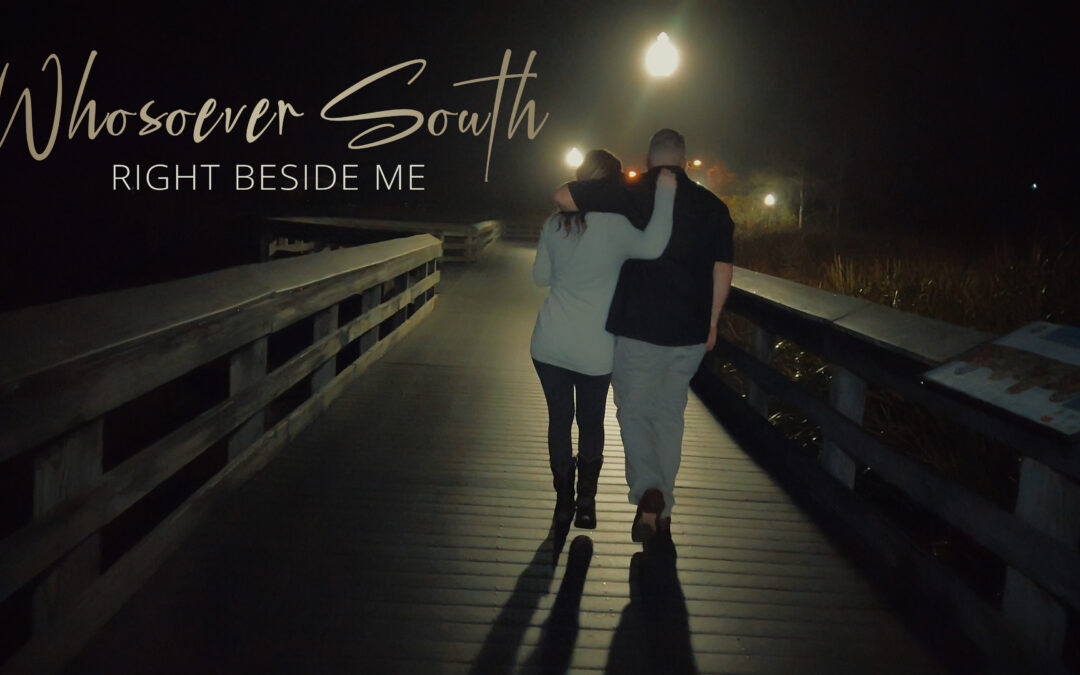 Whosoever South – Right Beside Me
